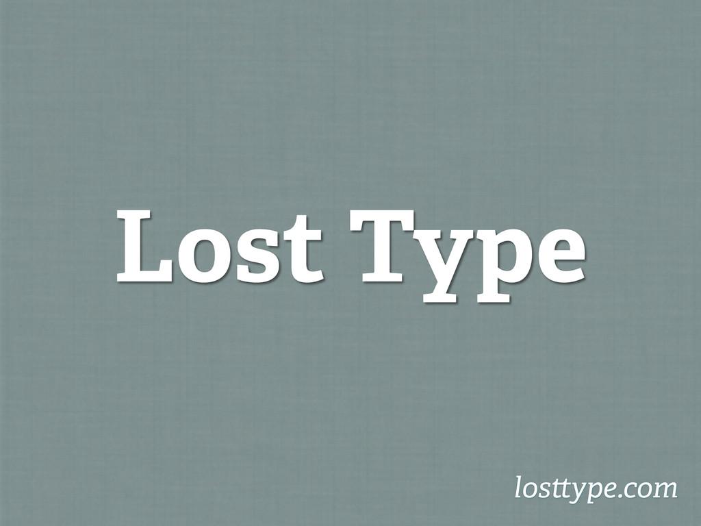 Lost Type los ype.com