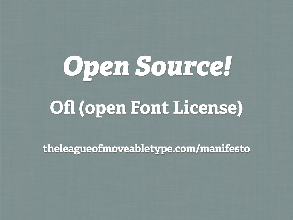 Open Source! Ofl (open Font License) theleagueof...