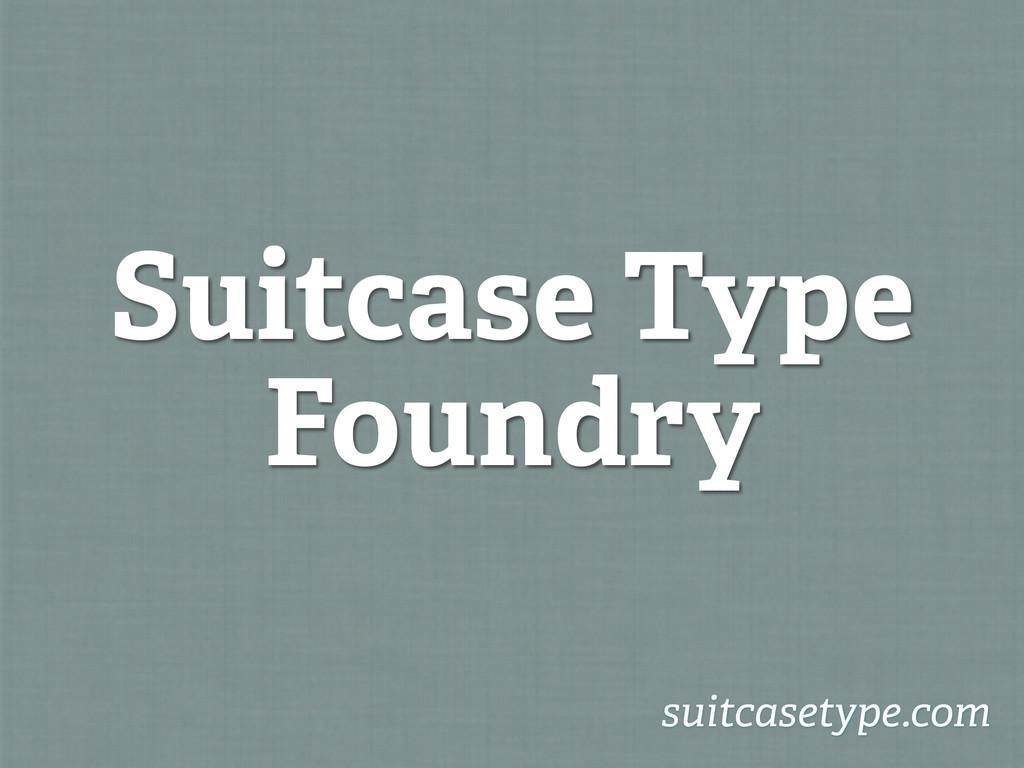 Suitcase Type Foundry suitcasetype.com