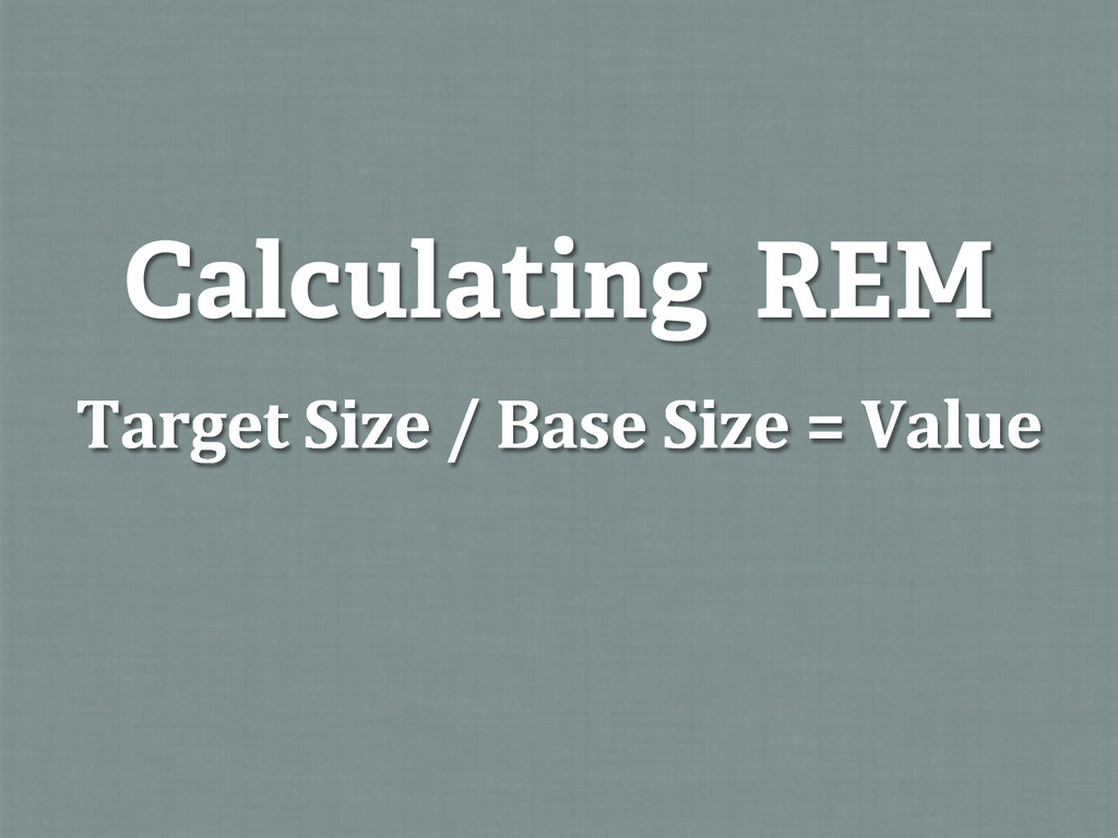 Calculating REM Target Size / Base ...