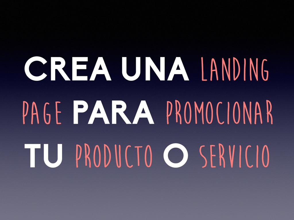 CREA UNA LANDING PAGE PARA PROMOCIONAR TU PRODU...