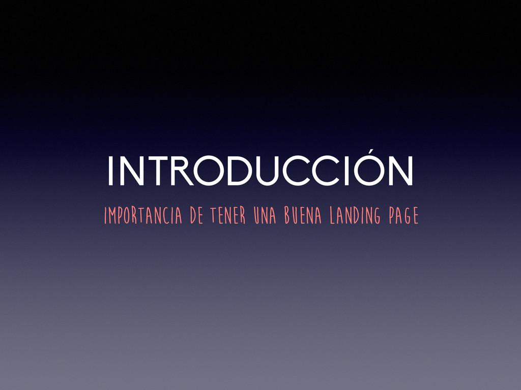 INTRODUCCIÓN IMPORTANCIA DE TENER UNA BUENA LAN...