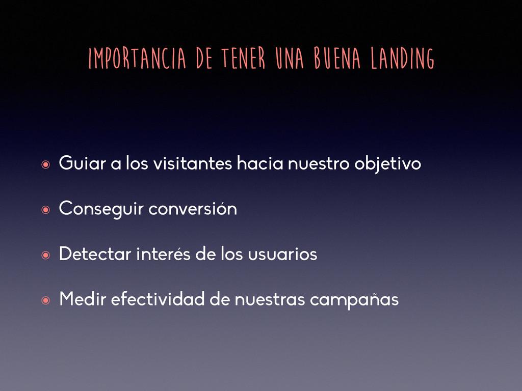 IMPORTANCIA DE TENER UNA BUENA LANDING ๏ Guiar ...