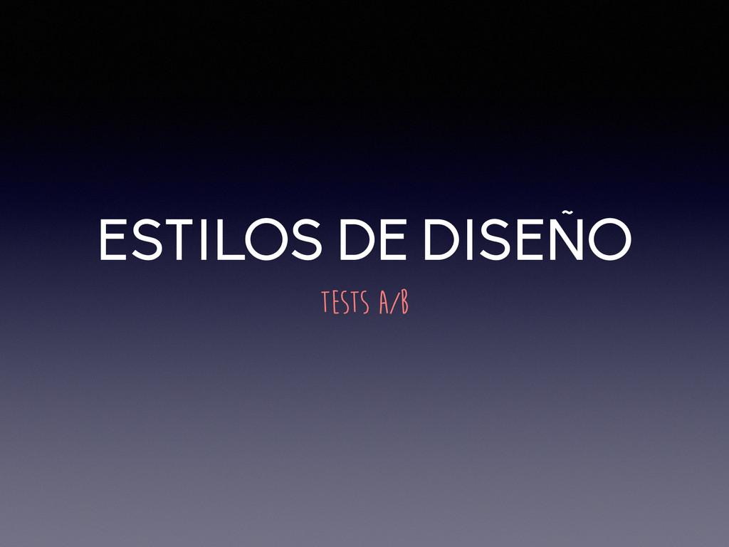 ESTILOS DE DISEÑO TESTS A/B