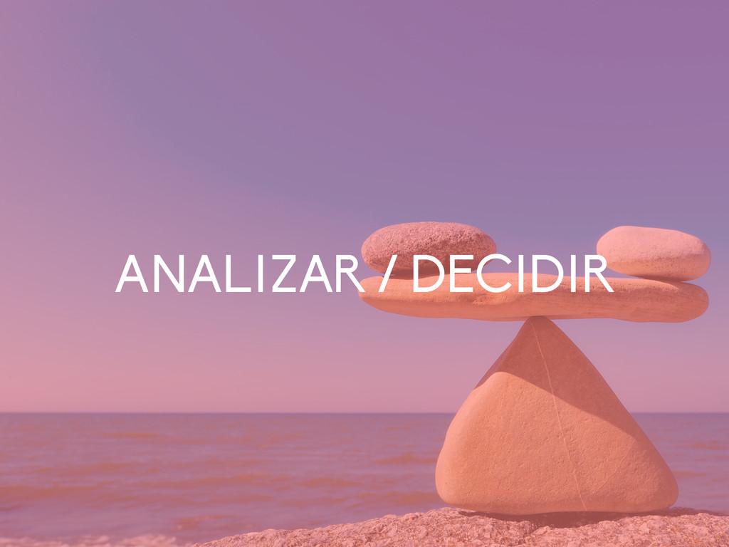 ANALIZAR / DECIDIR