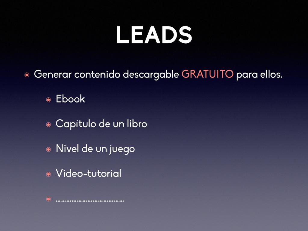 LEADS ๏ Generar contenido descargable GRATUITO ...