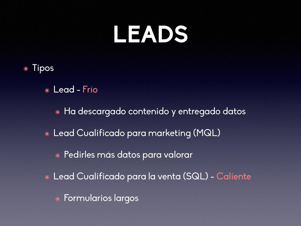 LEADS ๏ Tipos ๏ Lead - Frío ๏ Ha descargado con...