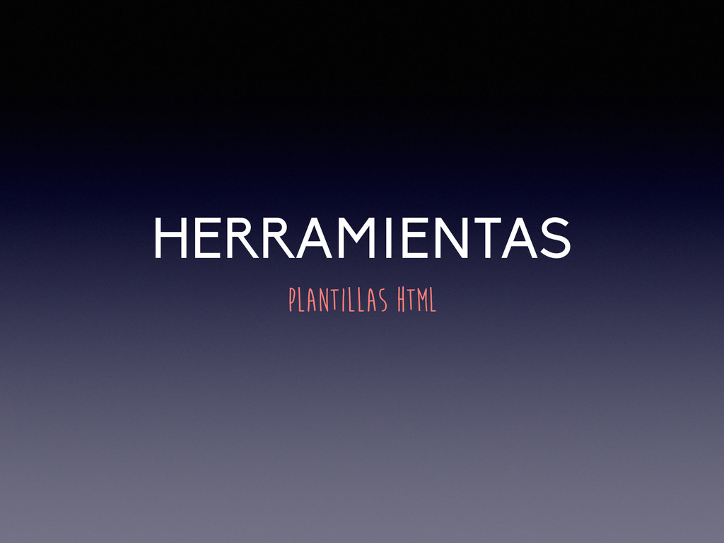 HERRAMIENTAS PLANTILLAS HTML