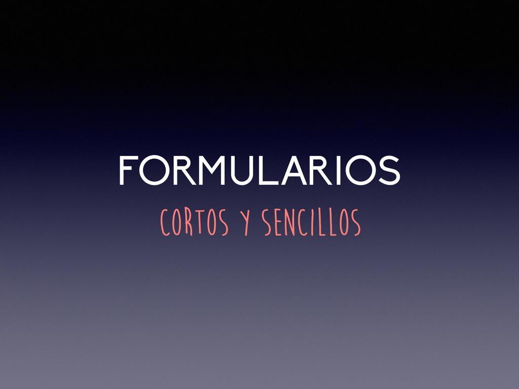 FORMULARIOS CORTOS Y SENCILLOS