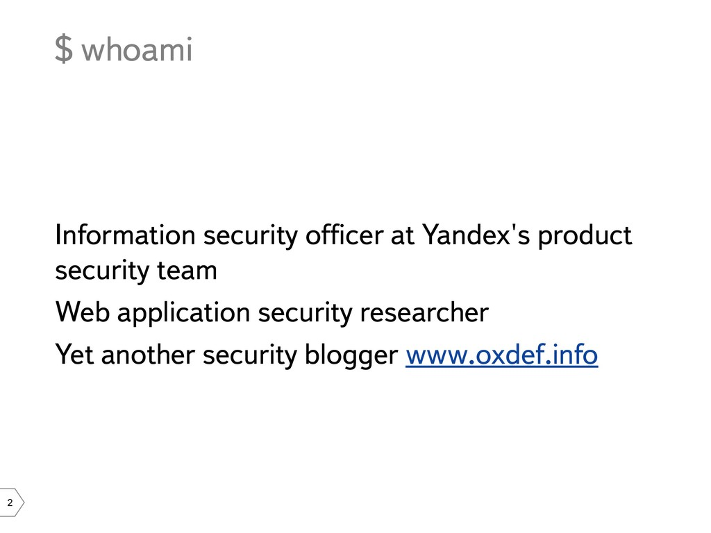 2 $ whoami Information security officer at Yand...
