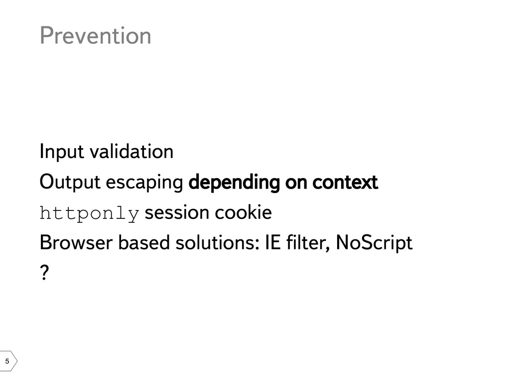 5 Prevention Input validation Output escaping d...