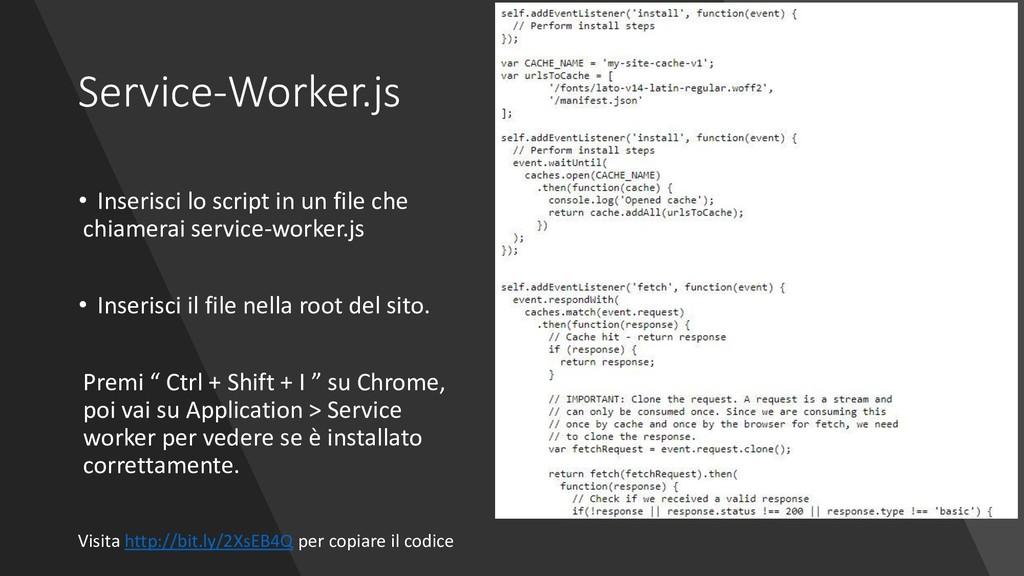 Service-Worker.js • Inserisci lo script in un f...
