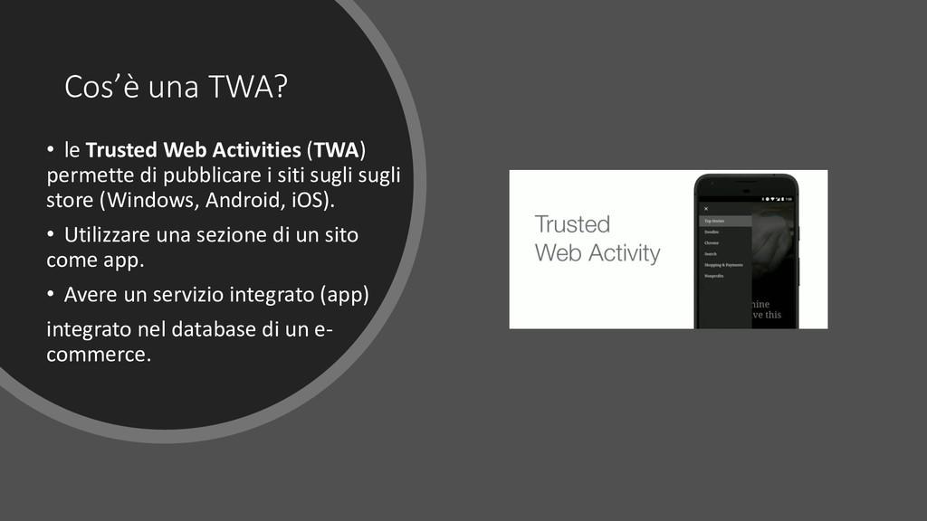 Cos'è una TWA? • le Trusted Web Activities (TWA...