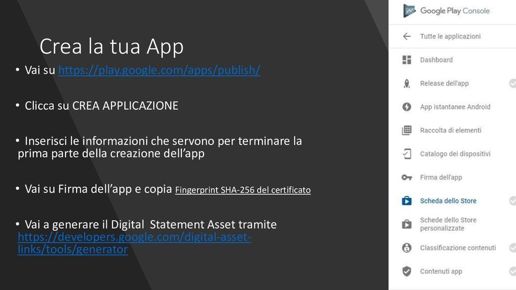 Crea la tua App • Vai su https://play.google.co...