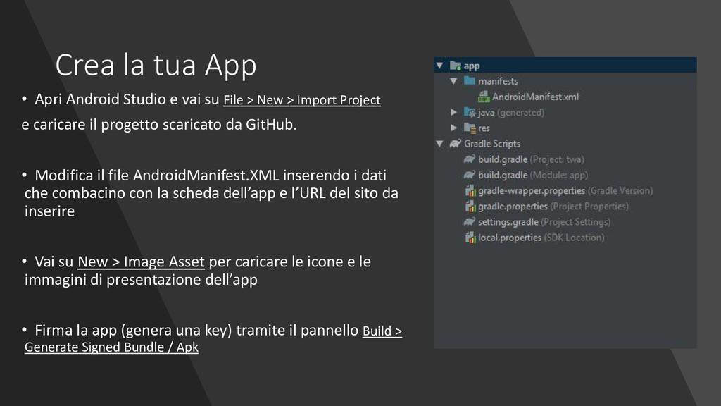 Crea la tua App • Apri Android Studio e vai su ...