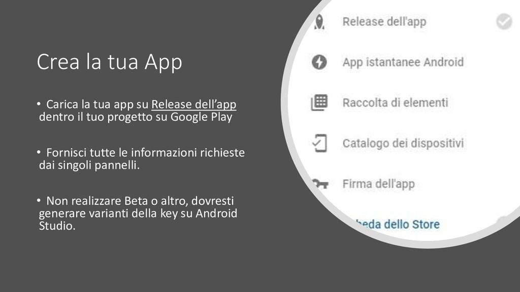 Crea la tua App • Carica la tua app su Release ...