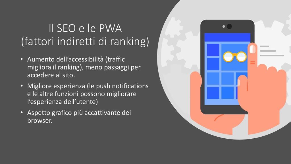 Il SEO e le PWA (fattori indiretti di ranking) ...