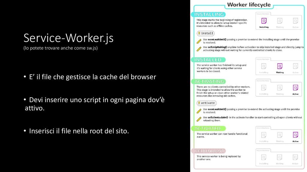 Service-Worker.js (lo potete trovare anche come...
