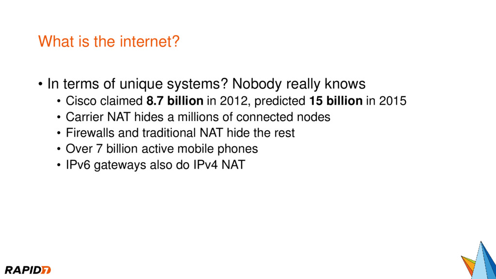 What is the internet? • In terms of unique syst...