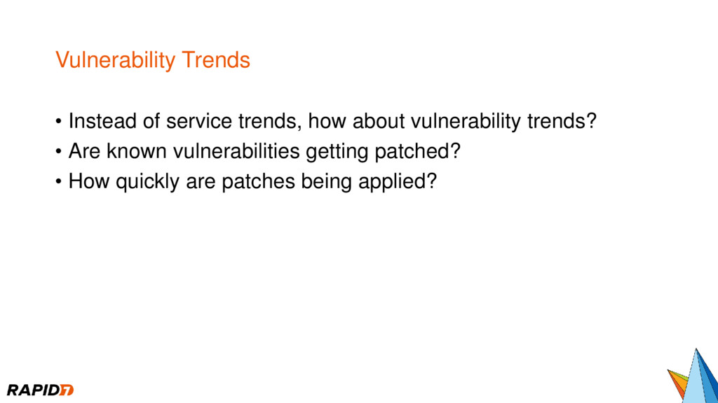 Vulnerability Trends • Instead of service trend...