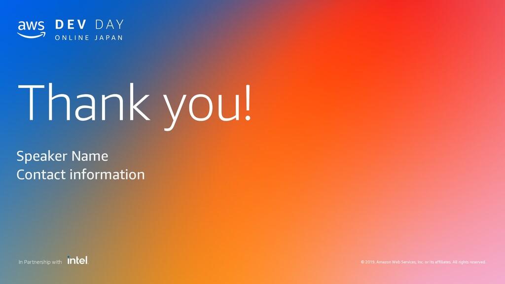 Thank you! © 2019, Amazon Web Services, Inc. or...