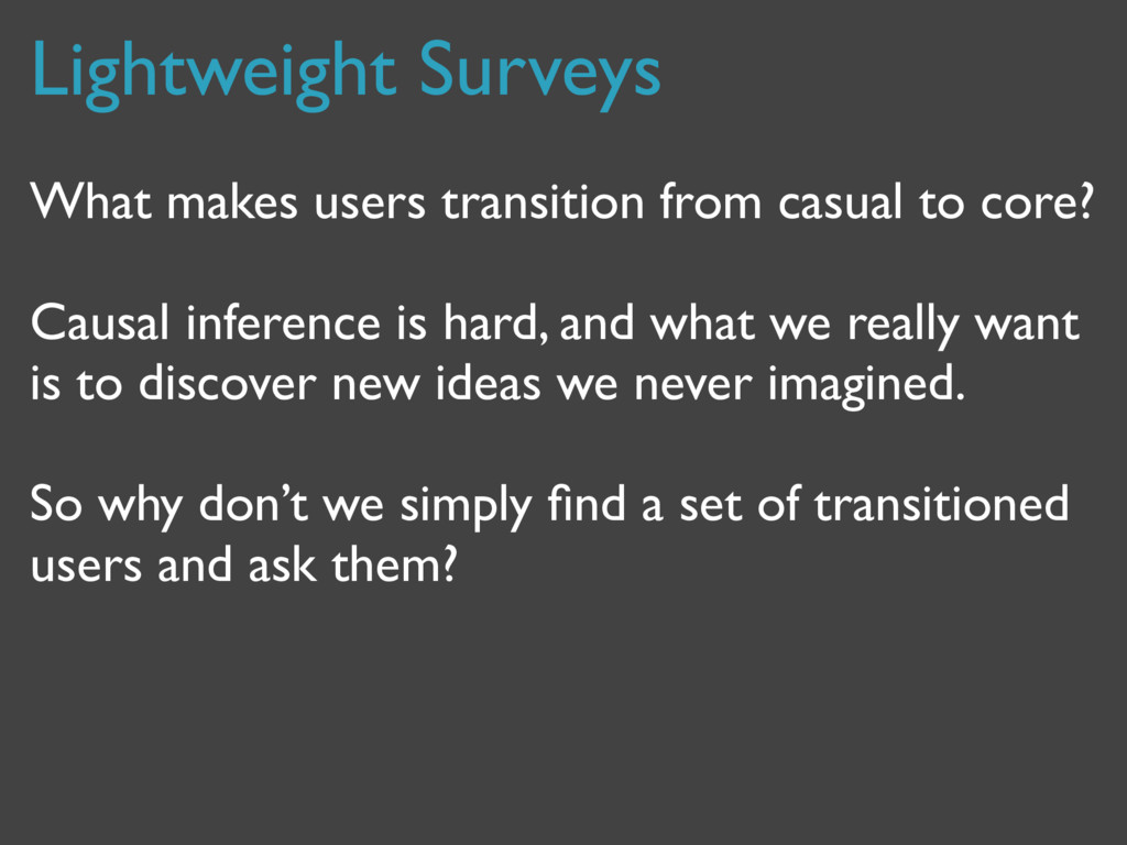 Lightweight Surveys What makes users transition...