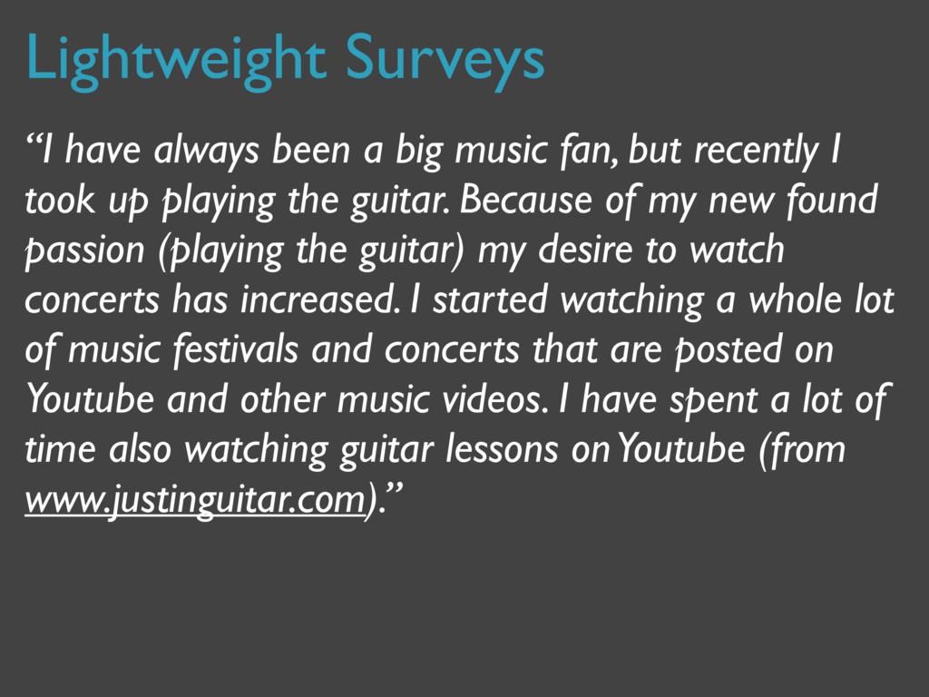 """Lightweight Surveys """"I have always been a big m..."""