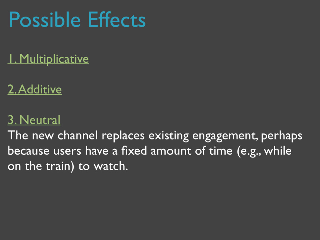 Possible Effects 1. Multiplicative 2. Additive ...