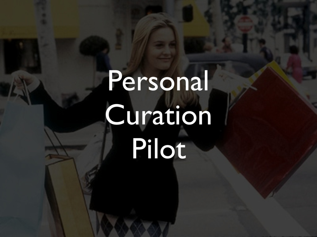 Personal Curation Pilot