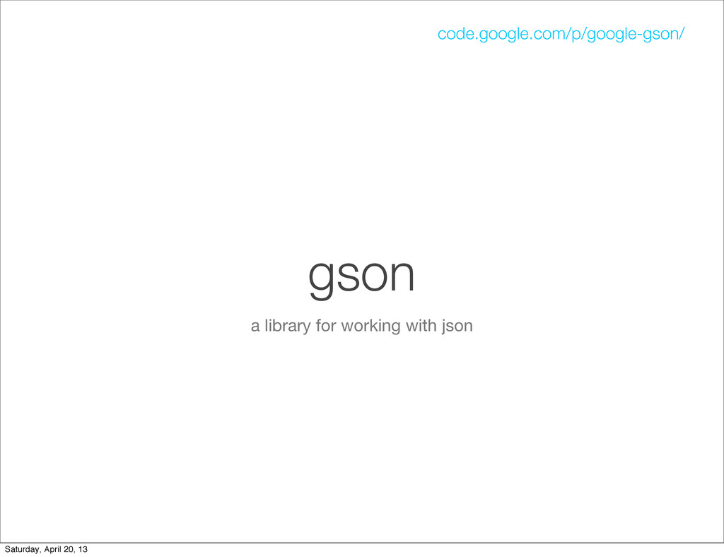 gson a library for working with json code.googl...