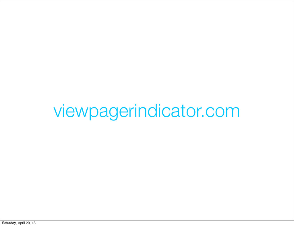 viewpagerindicator.com Saturday, April 20, 13