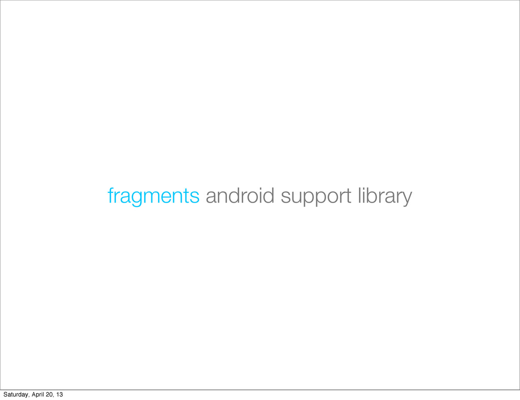 fragments android support library Saturday, Apr...