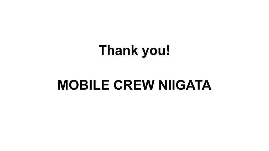 Thank you! MOBILE CREW NIIGATA