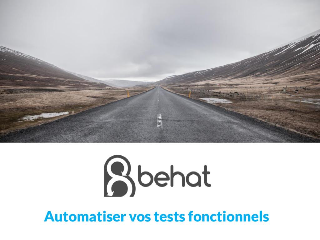 Automatiser vos tests fonctionnels