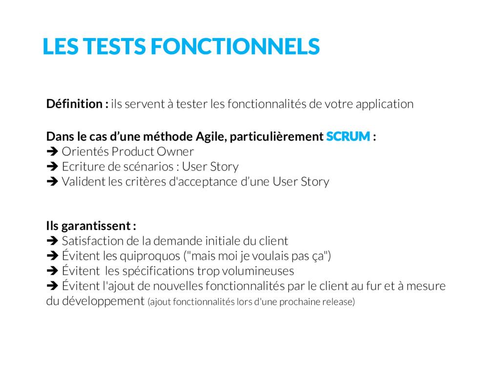 LES TESTS FONCTIONNELS Définition : ils servent...