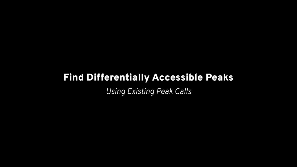 Find Differentially Accessible Peaks Using Exis...