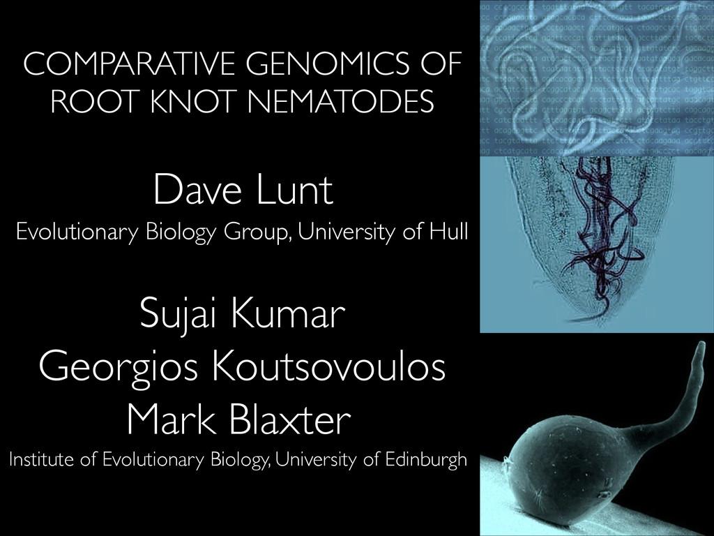 Dave Lunt Evolutionary Biology Group, Universit...
