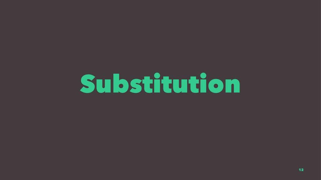 Substitution 12