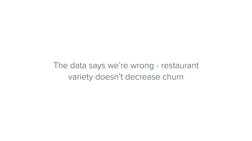 The data says we're wrong - restaurant variety ...