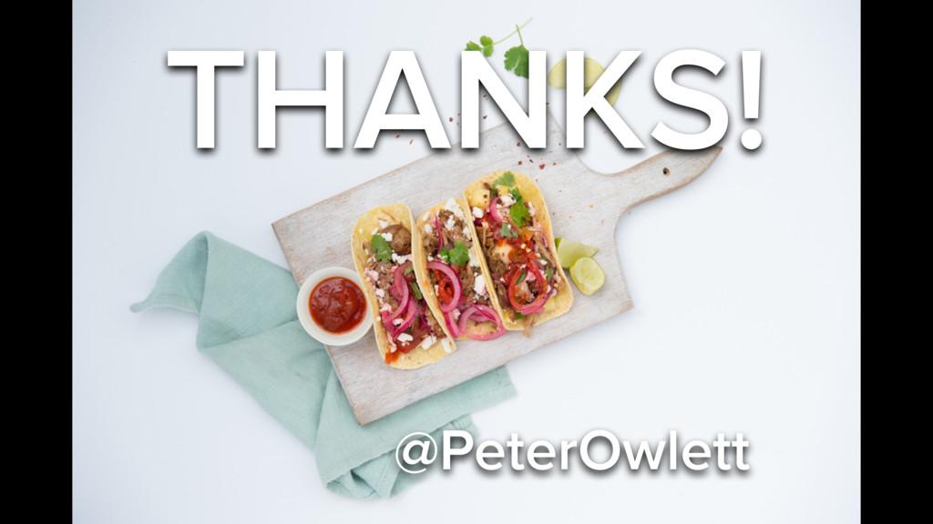 THANKS! @PeterOwlett