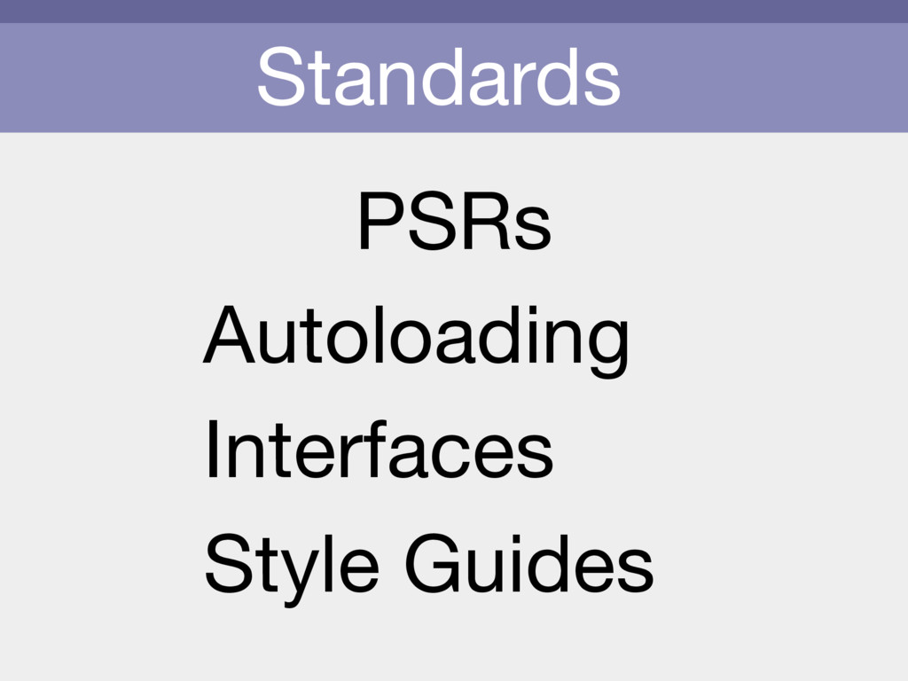 Standards PSRs Autoloading  Interfaces  Style G...