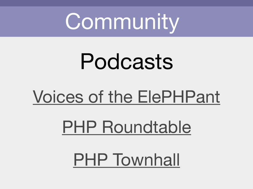 Community Podcasts PHP Roundtable PHP Townhall ...