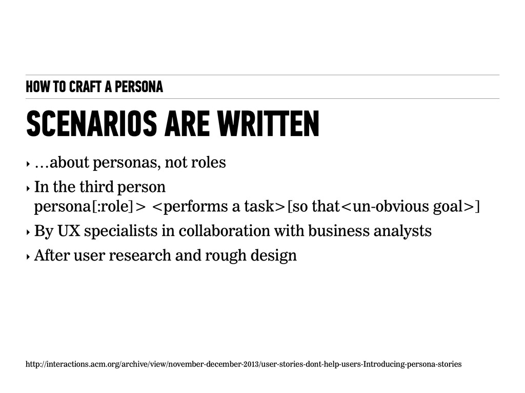HOW TO CRAFT A PERSONA ‣ …about personas, not r...