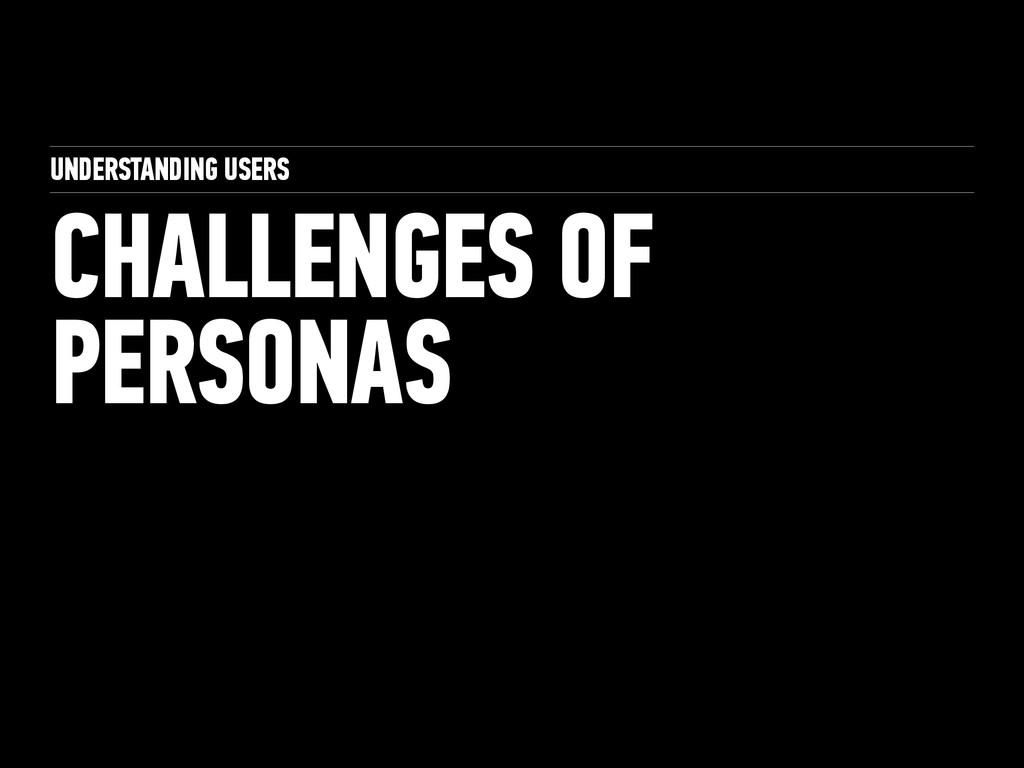 UNDERSTANDING USERS CHALLENGES OF PERSONAS