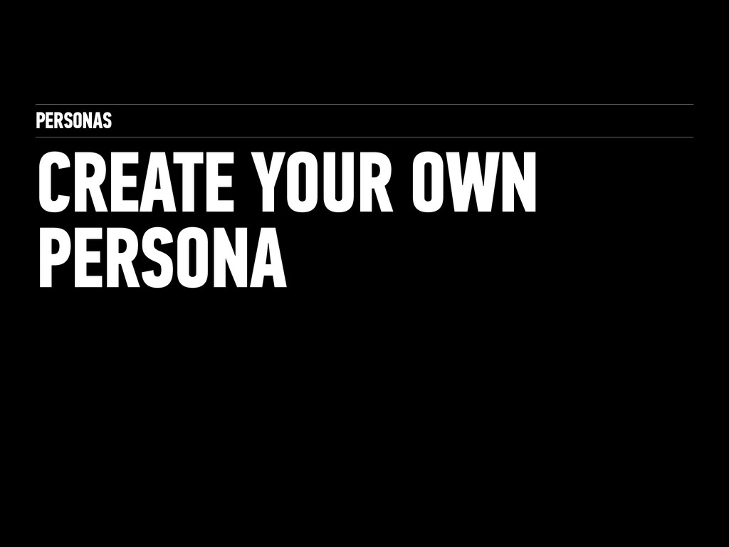 PERSONAS CREATE YOUR OWN PERSONA