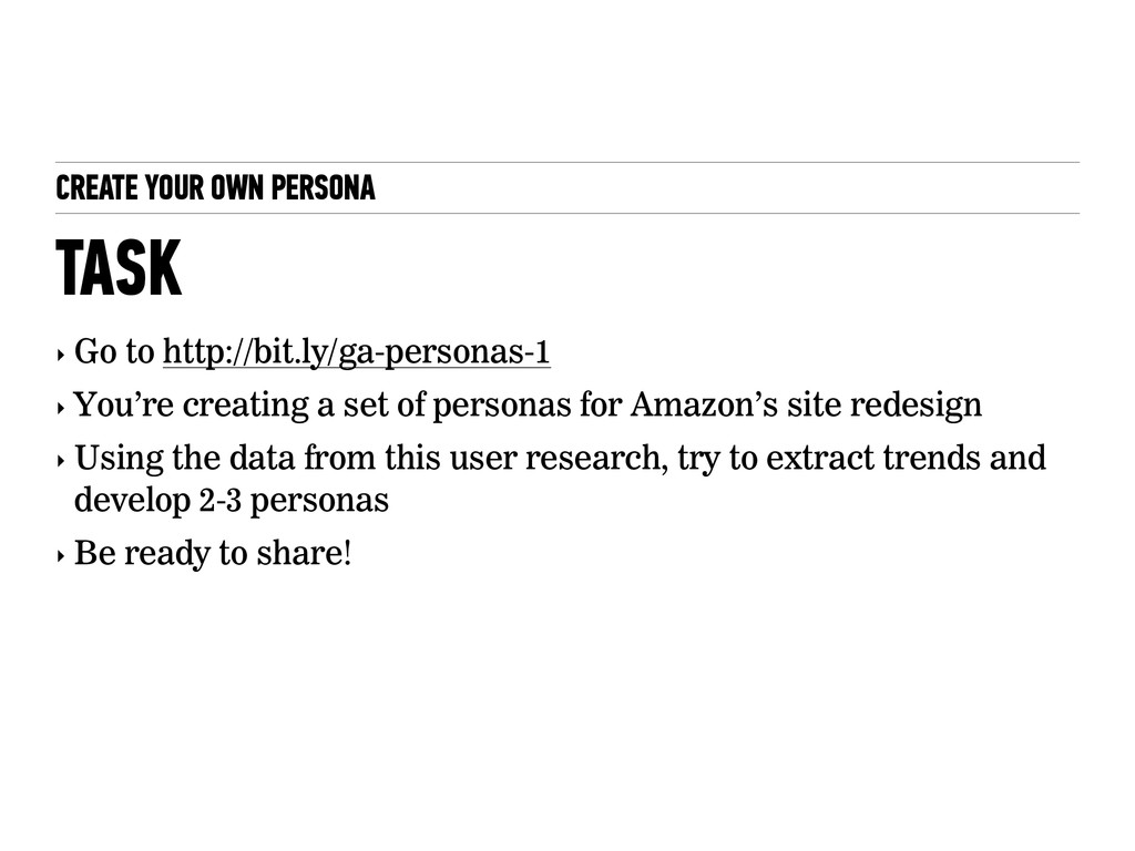 CREATE YOUR OWN PERSONA ‣ Go to http://bit.ly/g...