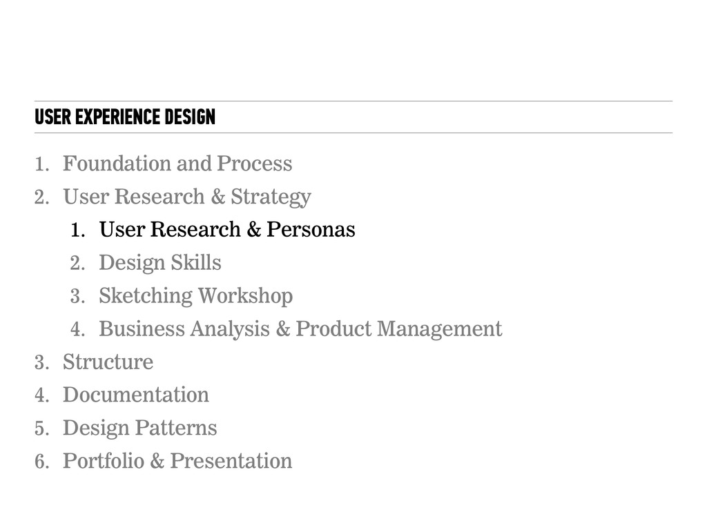 USER EXPERIENCE DESIGN 4 1. Foundation and Proc...