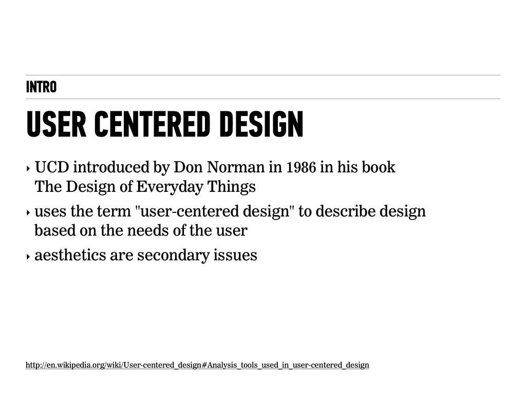 INTRO USER CENTERED DESIGN 5 ‣ UCD introduced b...