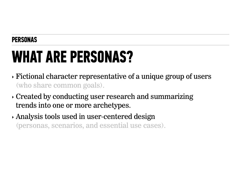 PERSONAS WHAT ARE PERSONAS? ‣ Fictional charact...