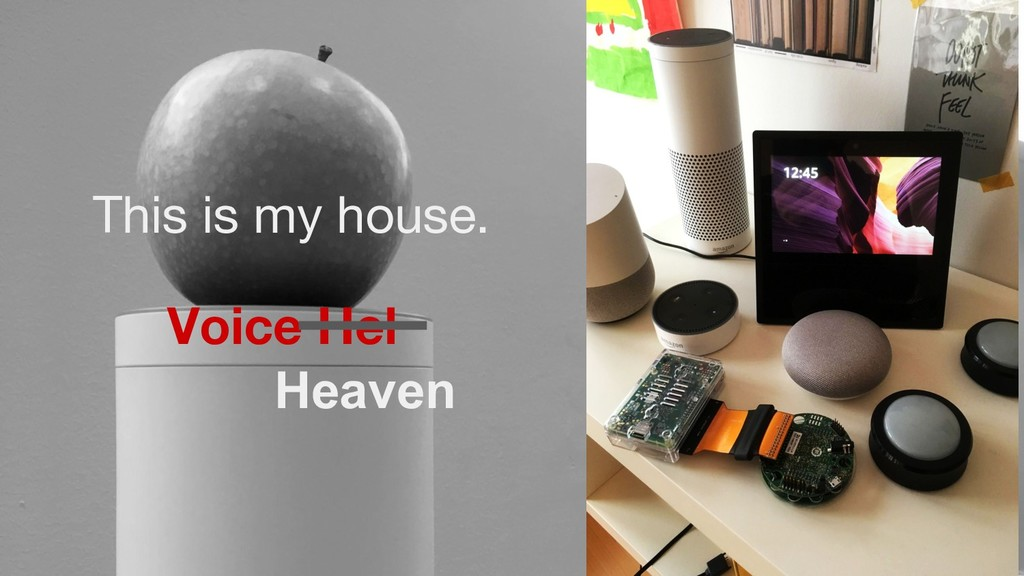 This is my house. Voice Hel Heaven